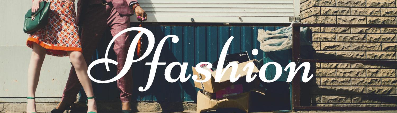 P-fashion